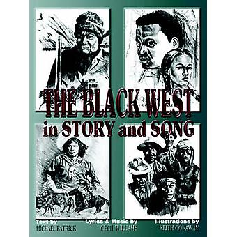 The Black West in Story and Song by Patrick & Michael