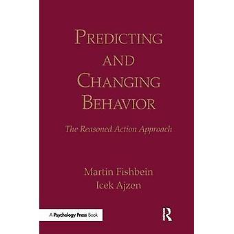 Prevedere e cambiare il comportamento l'approccio di azione ragionata di Fishbein & Martin