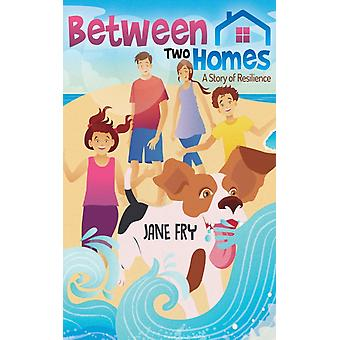 Between Two Homes by Jane Fry