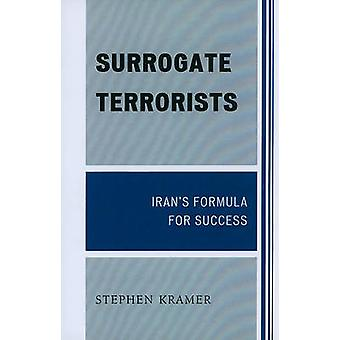 Surrogate Terrorists Irans Formula for Success by Kramer & Stephen