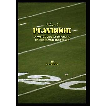 Romeos Playbook  A Mans Guide for Enhancing His Relationship and Sex Life by Hunter & L. a.