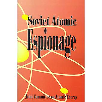 Soviet Atomic Espionage by Joint Committee on Atomic Energy