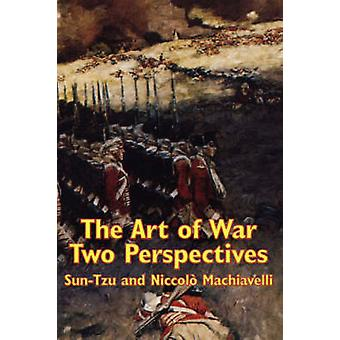 The Art of War Two Perspectives by Tzu & Sun