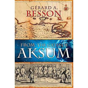 From the Gates of Aksum Softcover by Besson & Gerard a.