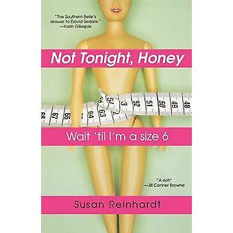 Not Tonight Honey Wait Til Im a Size 6 by Reinhardt & Susan
