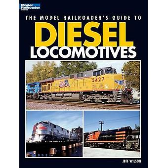 Model Railroaders Guide to Diesel Locomotives by Wilson & Jeff