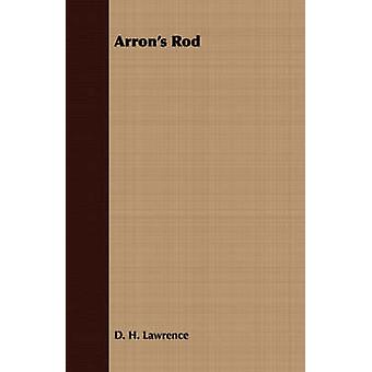Arrons Rod by Lawrence & D. H.