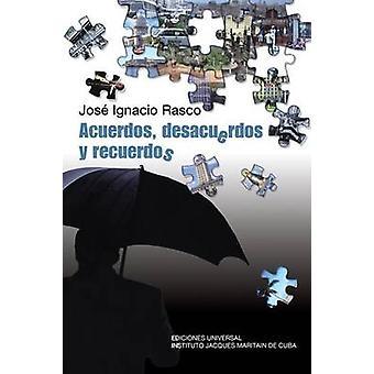 Acuerdos Desacuerdos y Recuerdos by Rasco & Jose Ignacio
