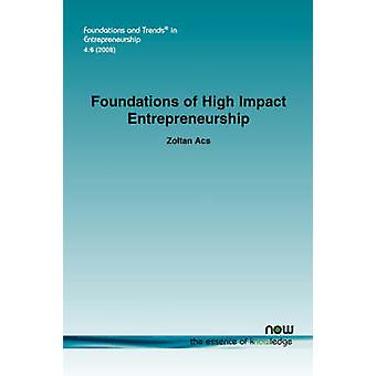 Foundations of High Impact Entrepreneurship by Acs & Zoltan