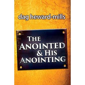 The Anointing and his Anointed by HewardMills & Dag
