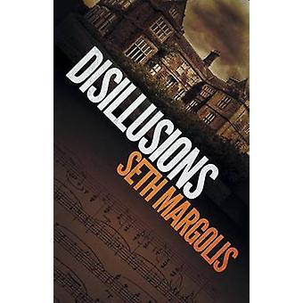 Disillusions by Margolis & Seth