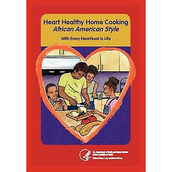 Heart Home Healthy Cooking African American Style by US Department Health and Human Services