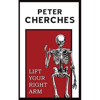 Lift Your Right Arm by Cherches & Peter