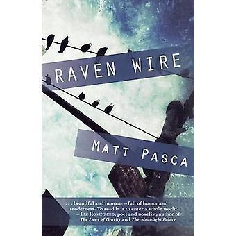 Raven Wire by Pasca & Matt