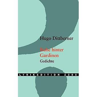 Ruhe hinter Gardinen by Dittberner & Hugo