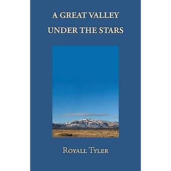 A Great Valley Under the Stars by Tyler & Royall