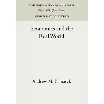 Economics and the Real World by Kamarck & Andrew M.