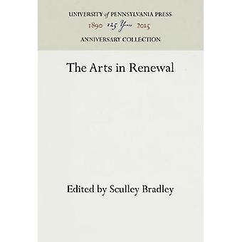 The Arts in Renewal by Bradley & Sculley