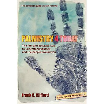 Palmistry 4 Today with Diploma Course by Clifford & Frank C.