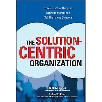 The Solution-Centric Organization by Keith Eades - 9780072262643 Book