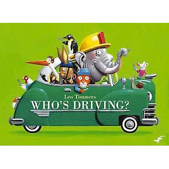Who's Driving? by Leo Timmers - Leo Timmers - Bill Nagelkerke - 97809