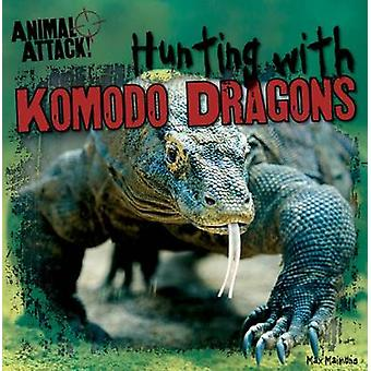Hunting with Komodo Dragons - by Max Maimone - 9781482404975 Book