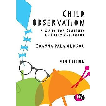 Child Observation - A Guide for Students of Early Childhood by Ioanna