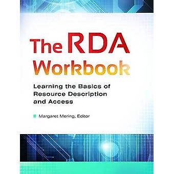 The RDA Workbook - Learning the Basics of Resource Description and Acc