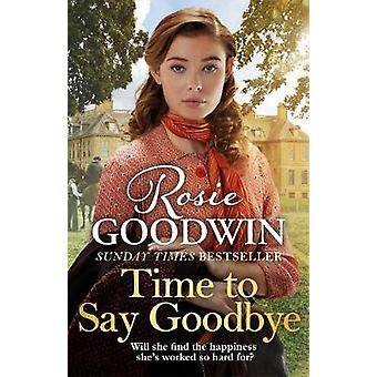 Time to Say Goodbye - The new saga from Sunday Times bestselling autho
