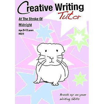 At The Stroke Of Midnight (Creative Writing Tutor) by Sally Jones - 9