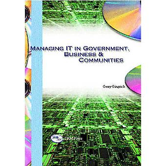 Managing IT in Government - Business and Communities by Gerry Gingric