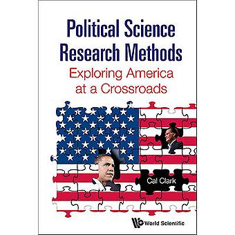 Political Science Research Methods - Exploring America at a Crossroads