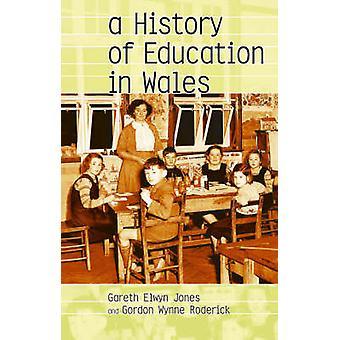 En historia av utbildning i Wales av Gareth Elwyn Jones - Gordon Roderi