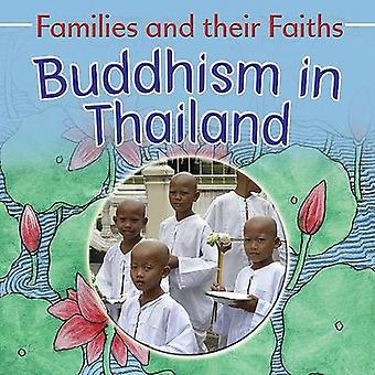 Families and their Faiths Buddhism in Thailand by Frances Hawker & Illustrated by Bruce Campbell