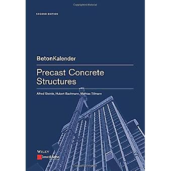 Precast Concrete Structures by Alfred Steinle - 9783433032251 Book