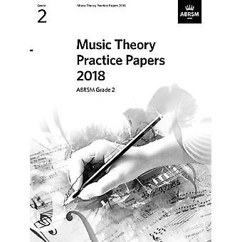 Music Theory Practice Papers 2018 - ABRSM Grade 2 - 9781786012128 Book