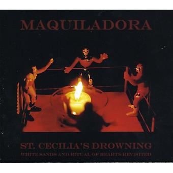 Maquiladora - St. Cecilia ist ertrinken: Ritual des Herzen & White S [CD] USA Import
