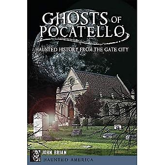 Ghosts of Pocatello: Haunted History from the Gate City (Haunted America)