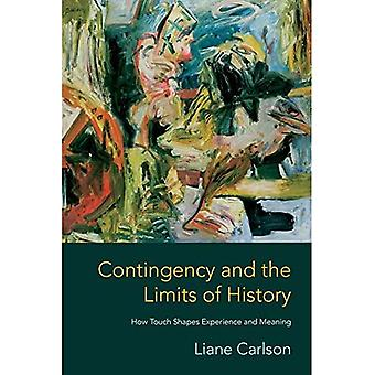 Contingency and the Limits of History: How Touch Shapes Experience and Meaning