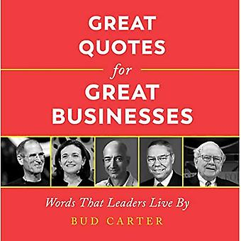 Great Quotes for Great Businesses: Words That Leaders Live by (Ignite Reads)