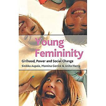 Ung kvinnlighet: Girlhood, Makt och social förändring