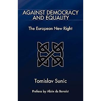 Against Democracy and Equality - The European New Right by Tomislav Su