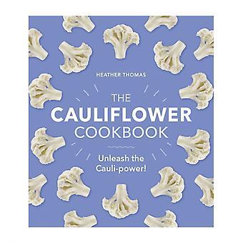 The Cauliflower Cookbook by Heather Thomas