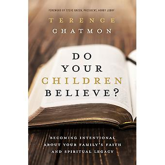 Do Your Children Believe by Terence Chatmon