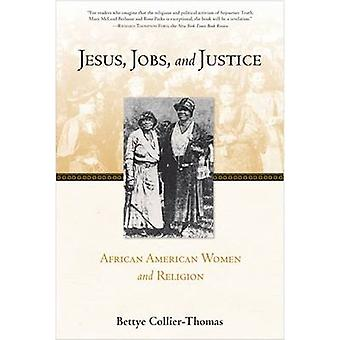 Jesus Jobs and Justice by Bettye CollierThomas
