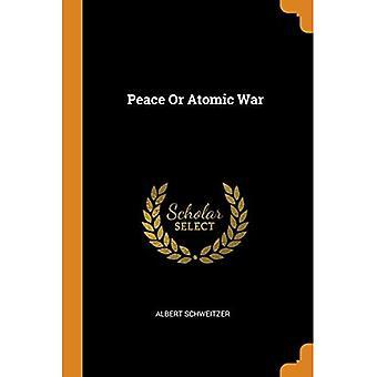 Peace or Atomic War