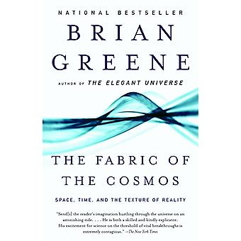 The Fabric of the Cosmos  Space Time and the Texture of Reality by B Greene