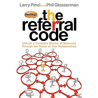 The Referral Code by Larry PinciPhil Glosserman