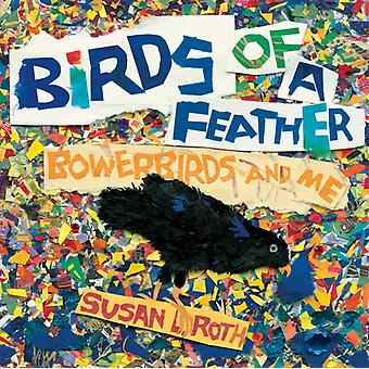 Birds of a Feather Bowerbirds and Me av Susan L Roth