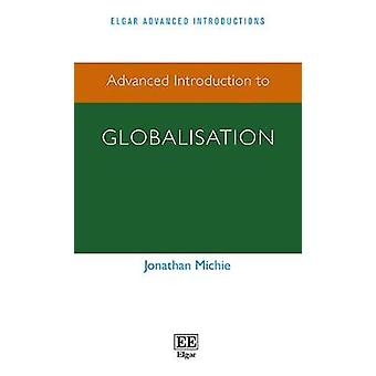 Advanced Introduction to Globalisation Elgar Advanced Introductions Series